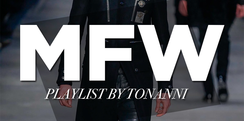 Playlist Milan Fashion Week MFW
